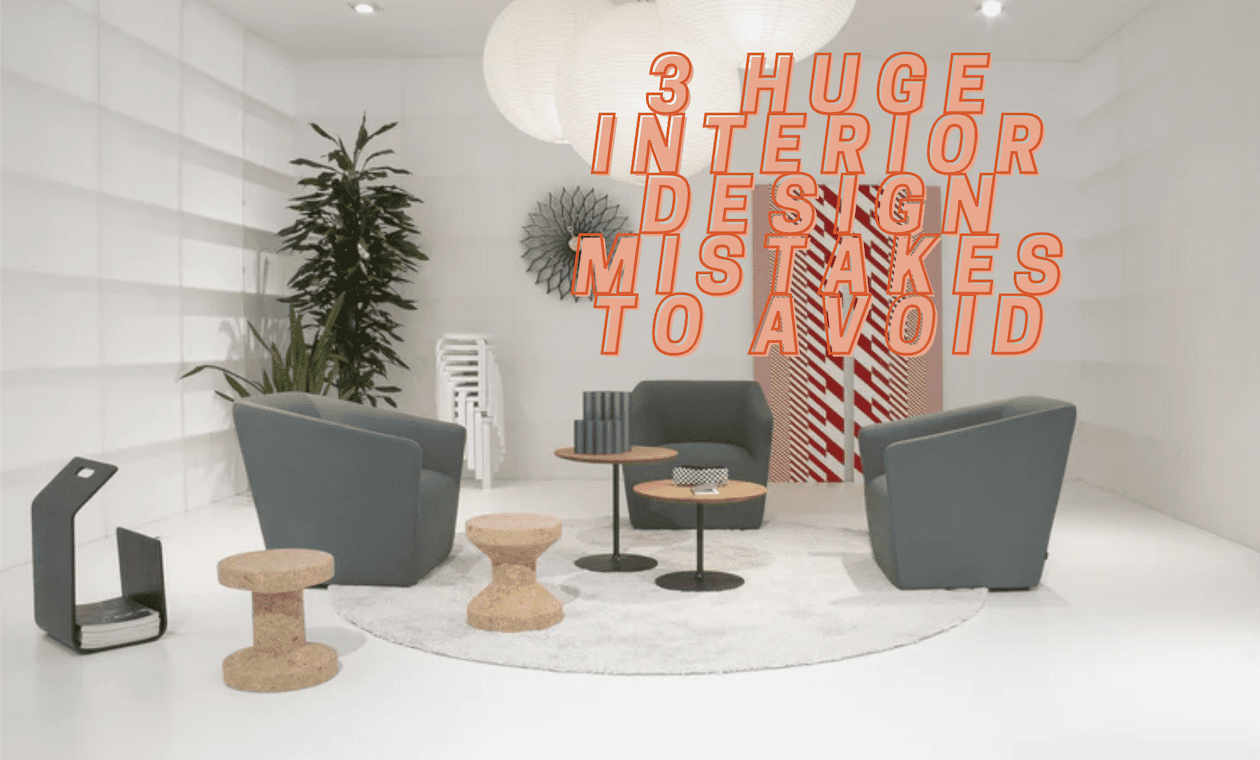 homey homies - 3 huge interior design mistakes to avoid