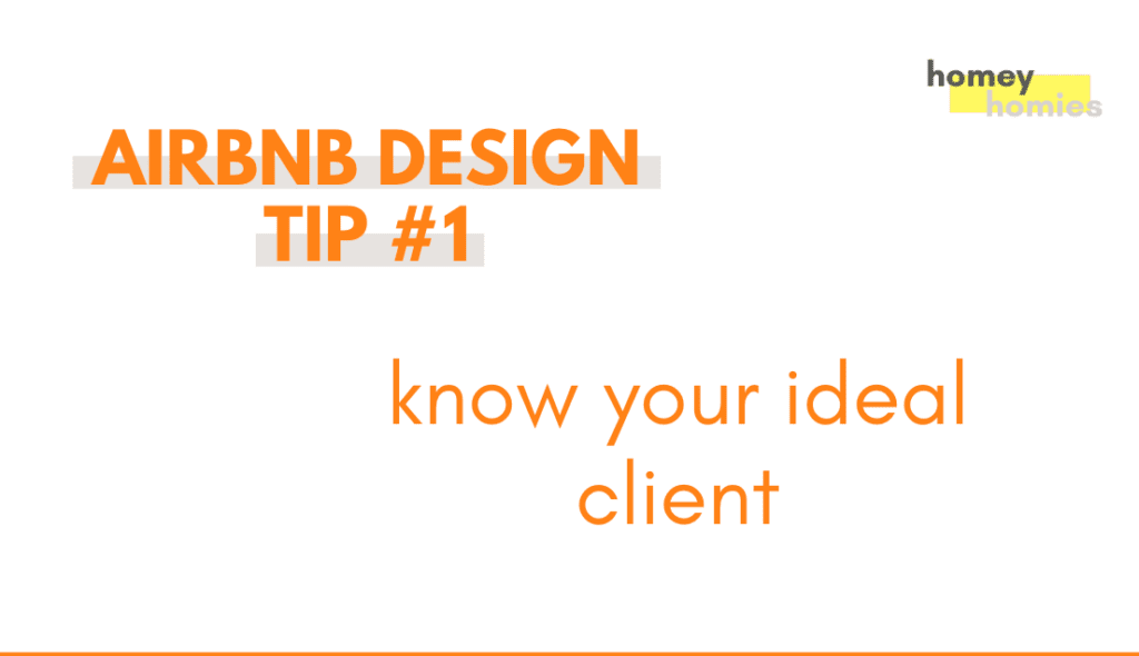 how to design your airbnb - tip 1: know your ideal client