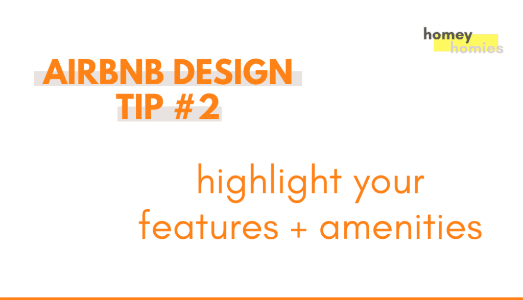 how to design your airbnb - tip 2: highlight your features and amenities