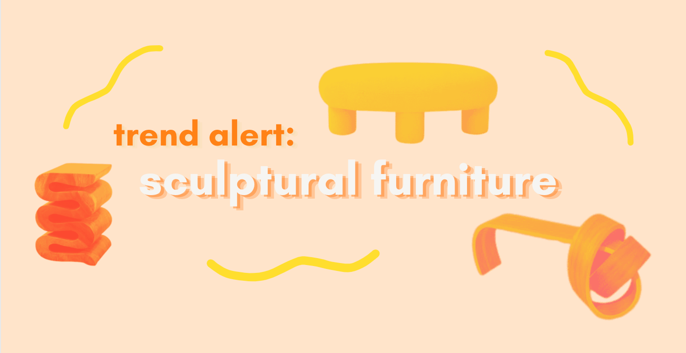 trend alert: sculptural furniture